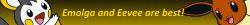 Emolga and Eevee are best! avatar